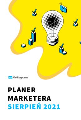 Planer Marketera – sierpień 2021