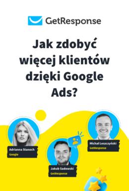 Jak zdobyć więcej klientów dzięki Google Ads?