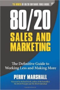 80/20 Sales and Marketing – The Definitive Guide to Working Less and Making More – Perry Marshall