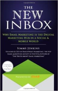 The New Inbox Why Email Marketing is the Digital Marketing Hub in a Social & Mobile World Simms Jenkins