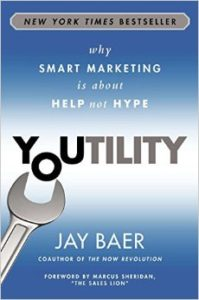 Youtility – Why Smart Marketing is about Help not Hype – Jay Baer