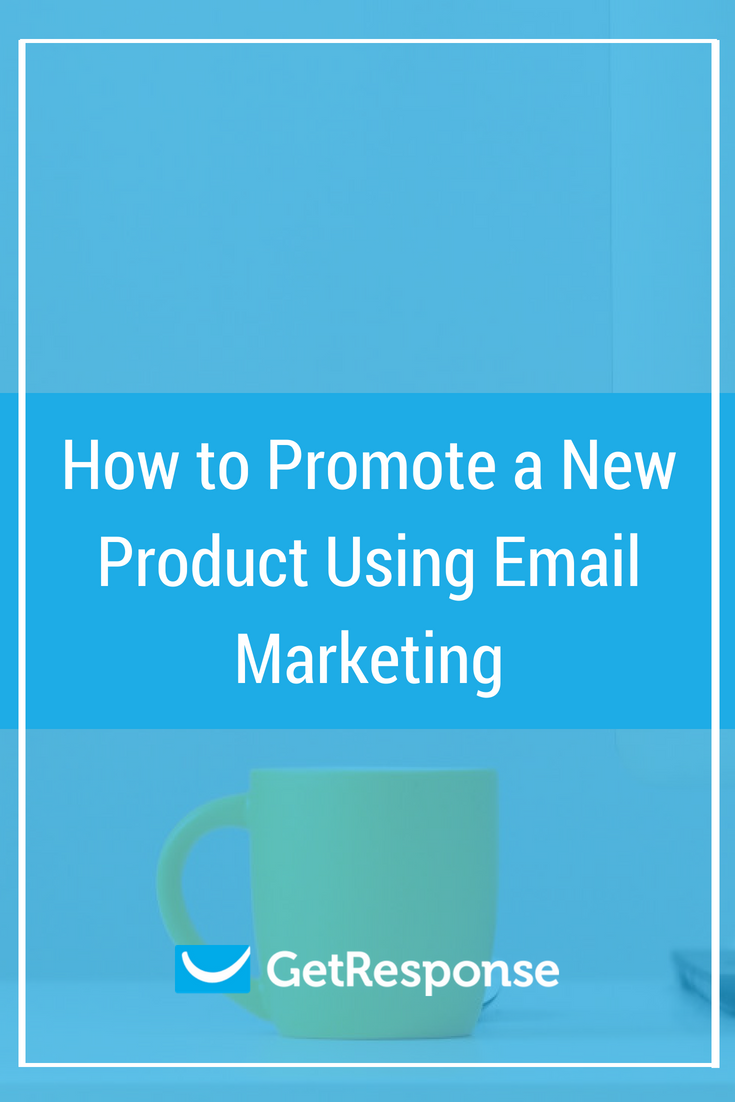 How to Promote a New Product Using Email Marketing