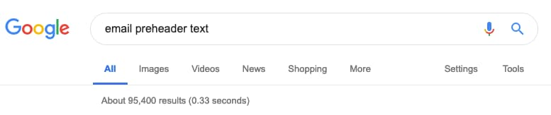 Number of search results for the search query: email preheader text in Google.