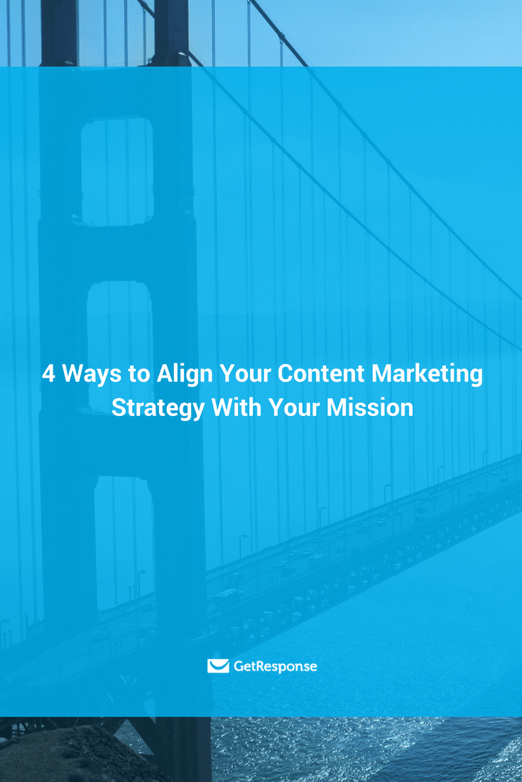 align your content marketing strategy to your mission