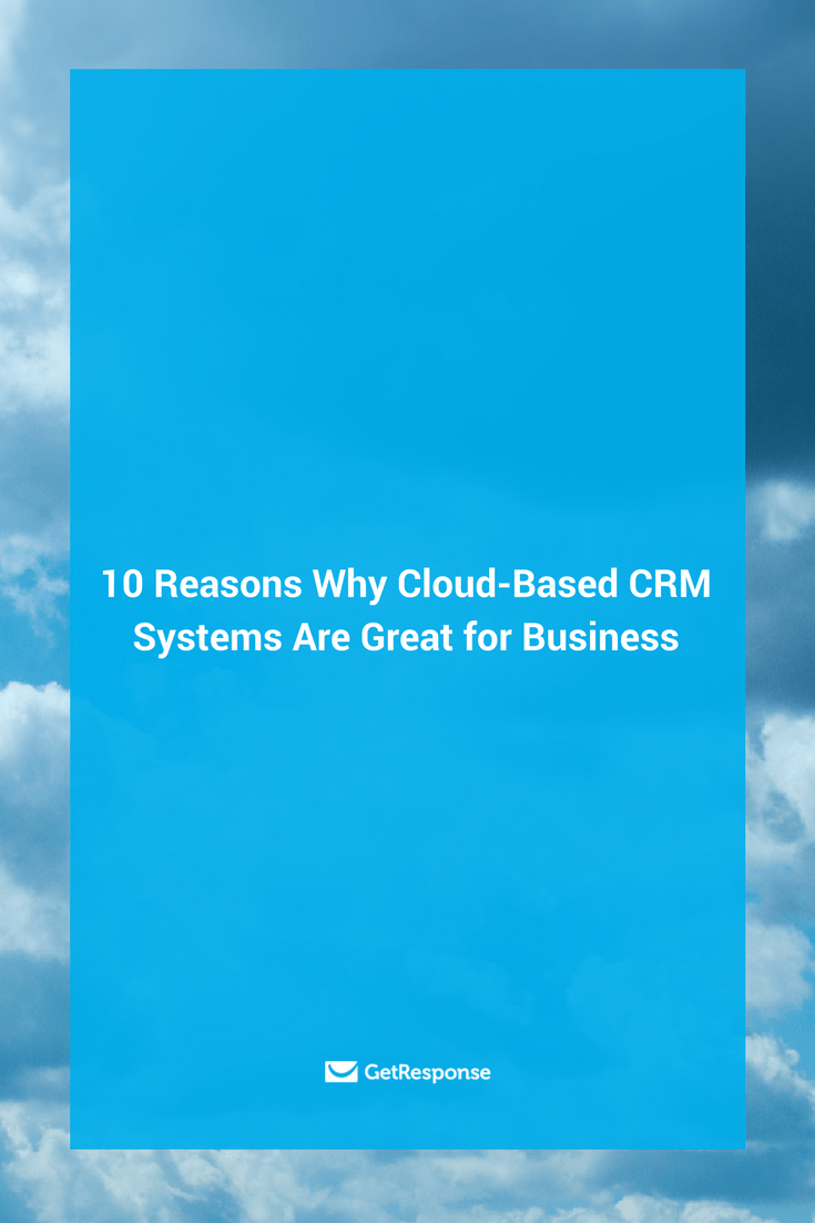 cloud-based CRM systems are great for business