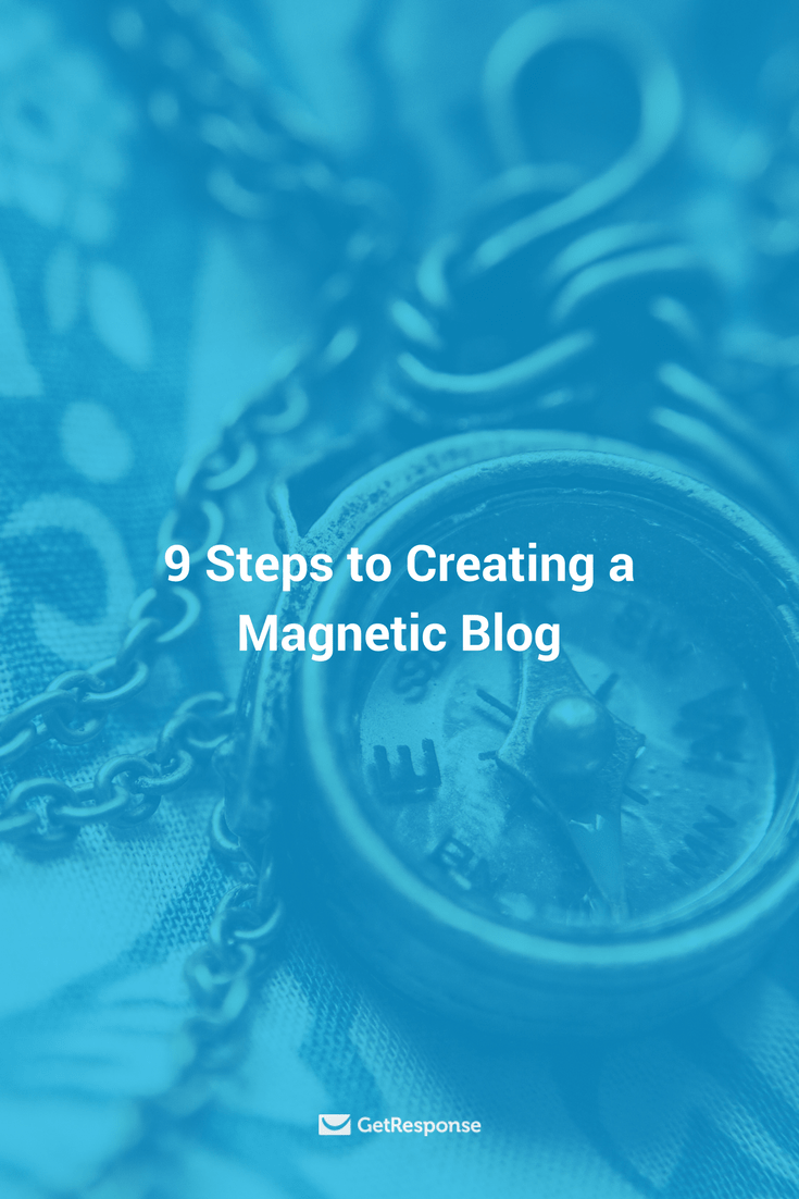 9 steps to creating a magnetic blog