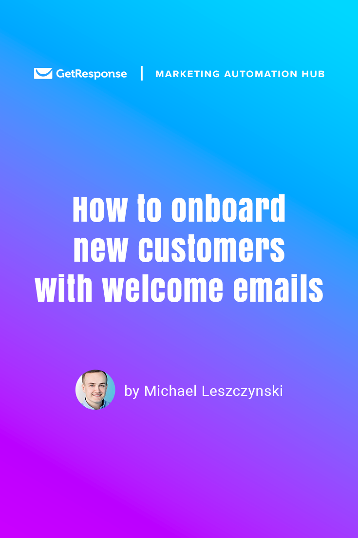 onboard new customers with welcome emails