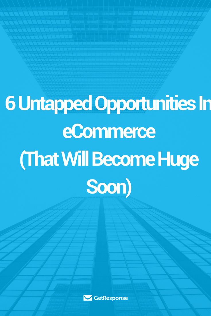 untapped opportunities in ecommerce