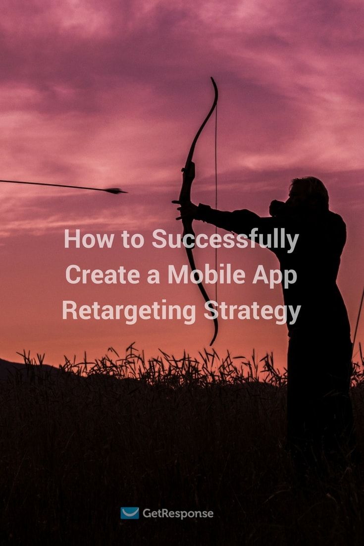 create a successful mobile app retargeting strategy