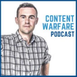 Content warfare marketing podcast