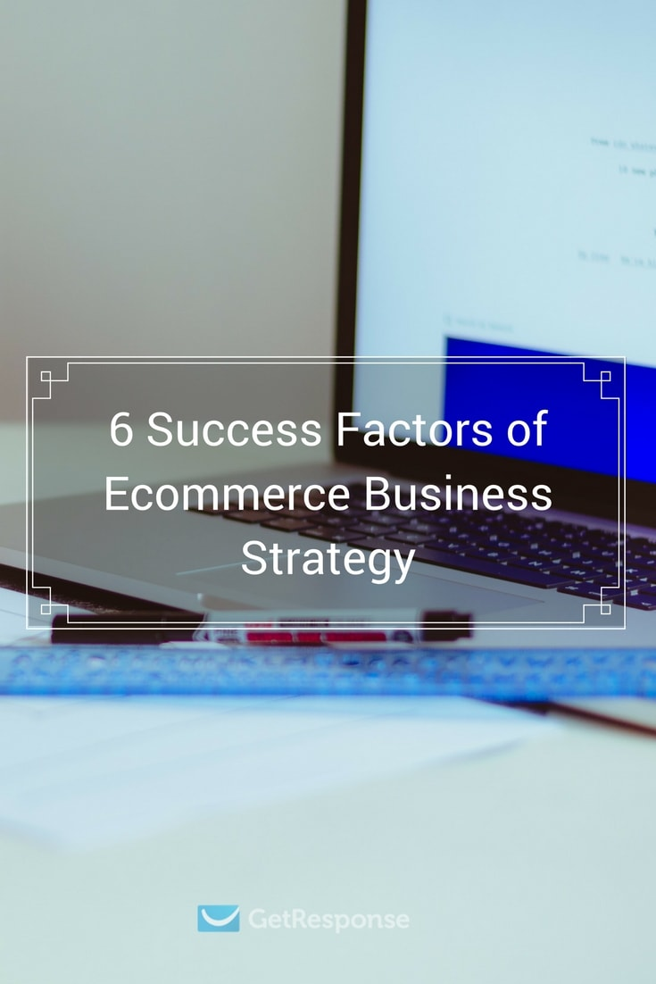 6 Success Factors of eCommerce Business Strategy