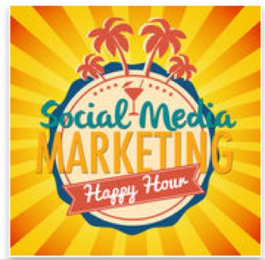 Social media marketing happy hour marketing podcast