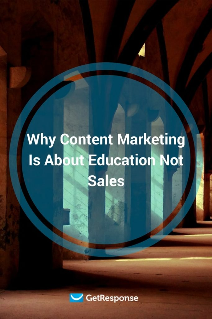 content marketing is for education not sales