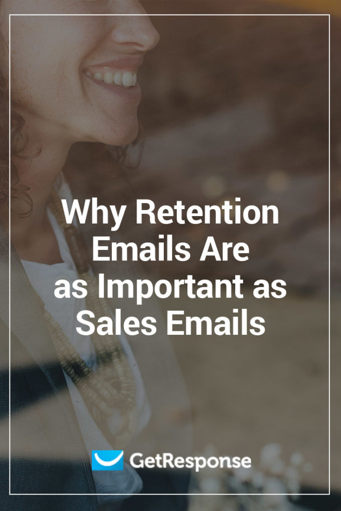 Why Retention Emails Are as Important as Sales Emails