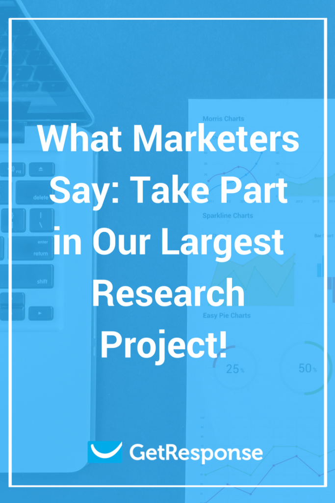 What Marketers Say: Take Part in Our Largest Research Project