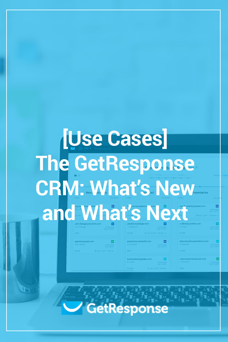 The GetResponse CRM: What's New and What's Next