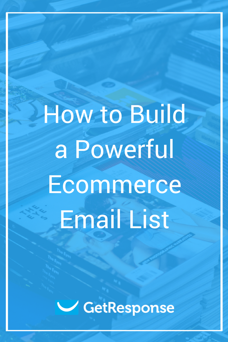 How to Build a Powerful Ecommerce Email List