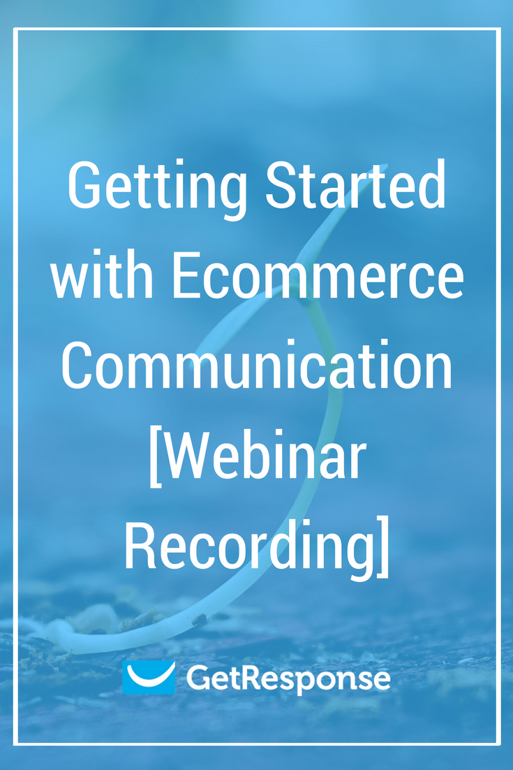 Getting Started with Ecommerce Communication
