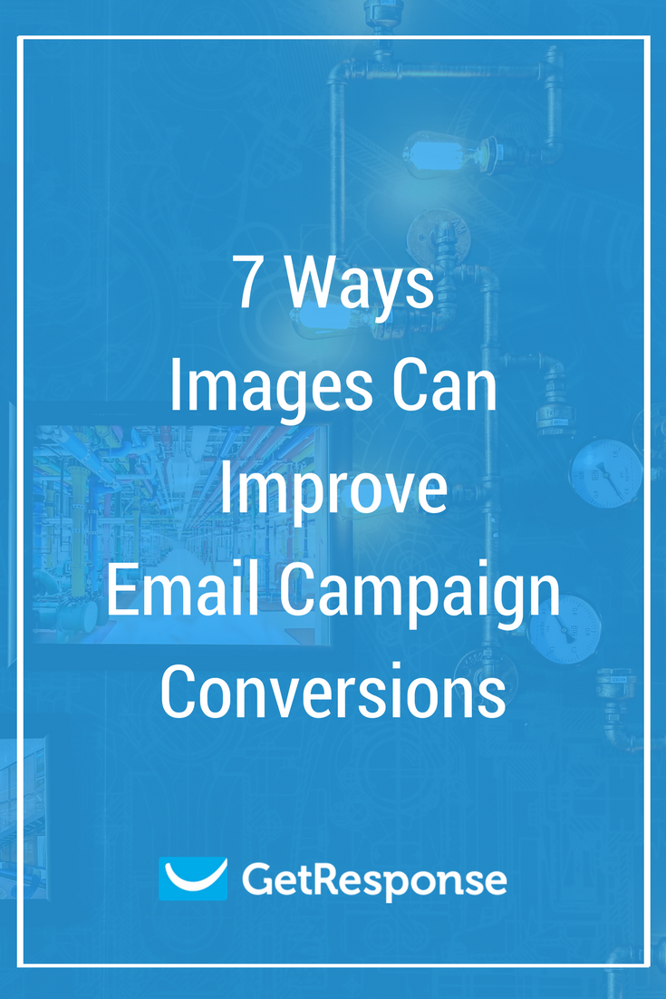 7 Ways Images Can Improve Email Campaign Conversions