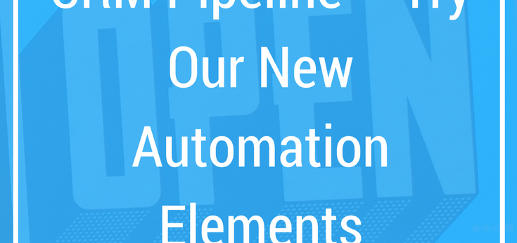 Automate Your CRM Pipeline – Try Our New Automation Elements and Templates!