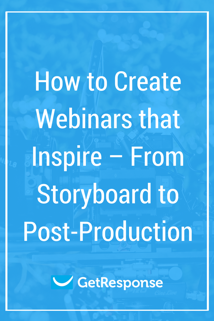How to Create Webinars that Inspire – From Storyboard to Post-Production
