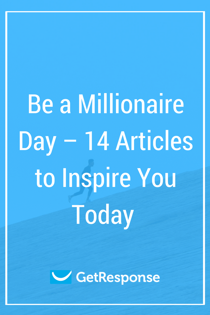 Be a Millionaire Day – 14 Articles to Inspire You Today
