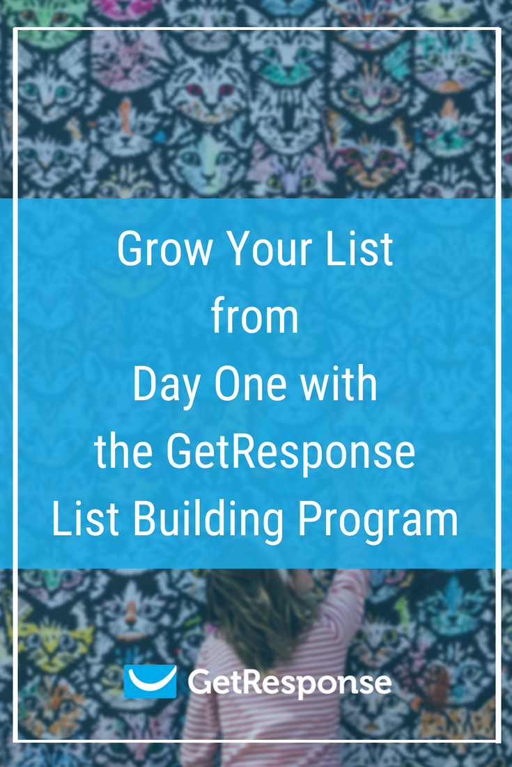 Grow Your List from Day One with the GetResponse List Building Program pinterest