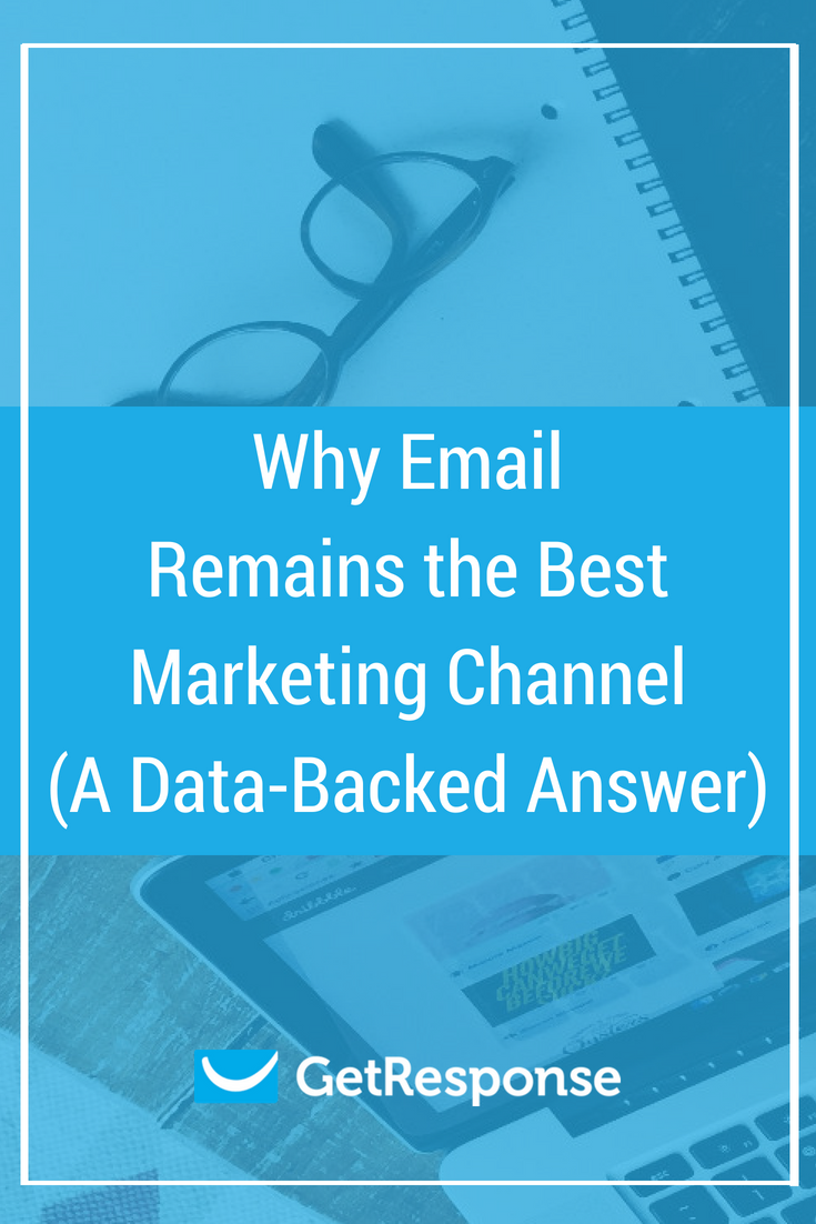 Why Email Remains the Best Marketing Channel (A Data-Backed Answer)