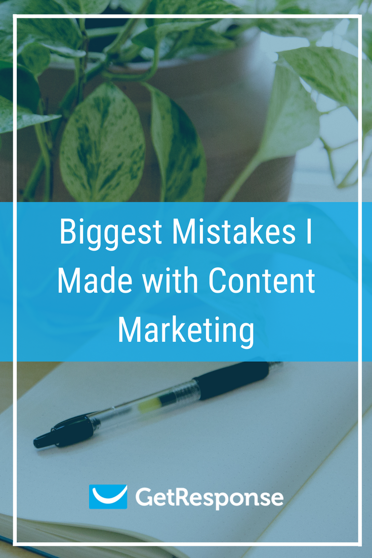 Biggest Mistakes I Made with Content Marketing