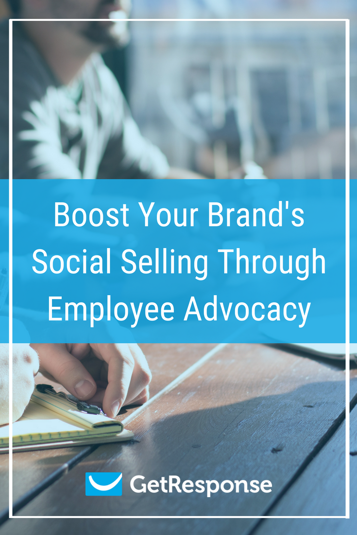 Boost Your Brand's Social Selling Through Employee Advocacy