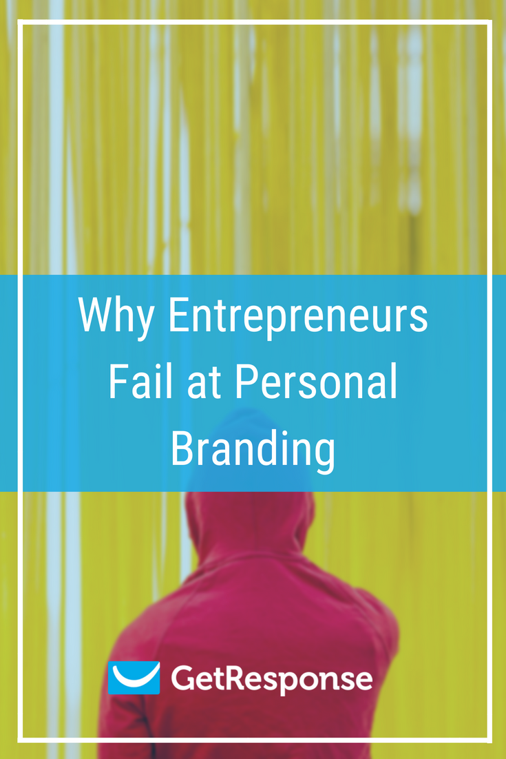 Why Entrepreneurs Fail at Personal Branding