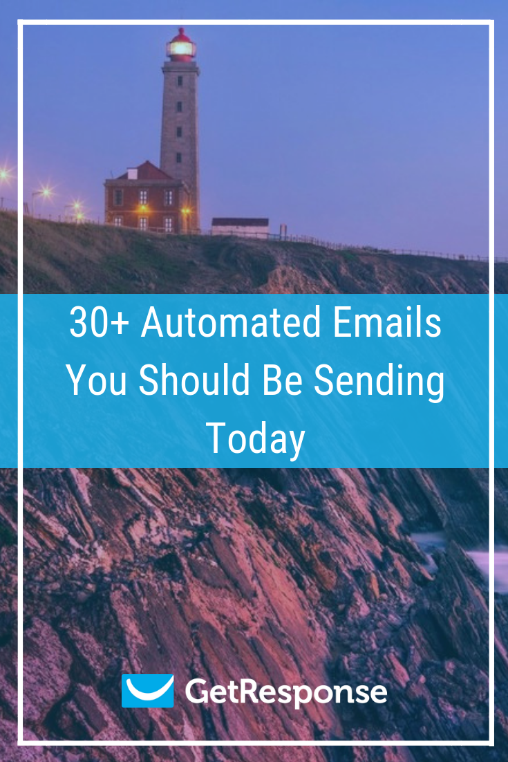 30+ Automated Emails You Should Be Sending Today