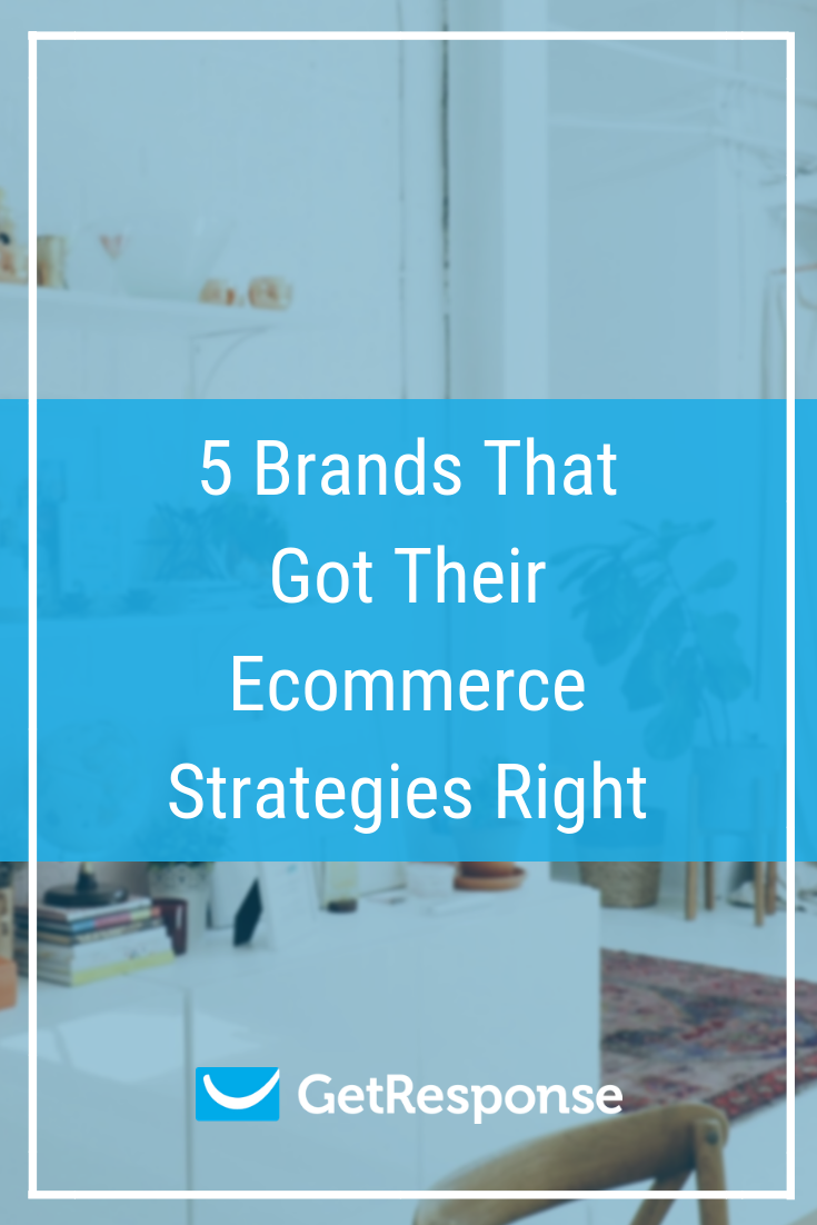 5 Brands That Got Their Ecommerce Strategies Right (1)