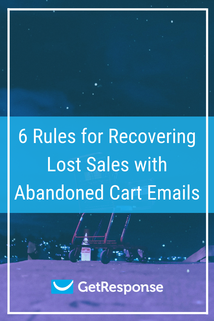 6 Rules for Recovering Lost Sales with Abandoned Cart Emails (1)