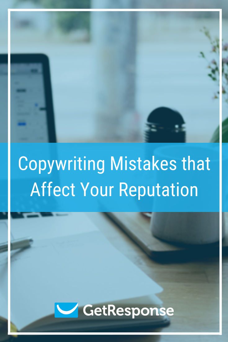 Copywriting Mistakes that Affect Your Reputation