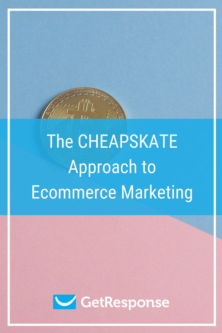 The CHEAPSKATE Approach to Ecommerce Marketing