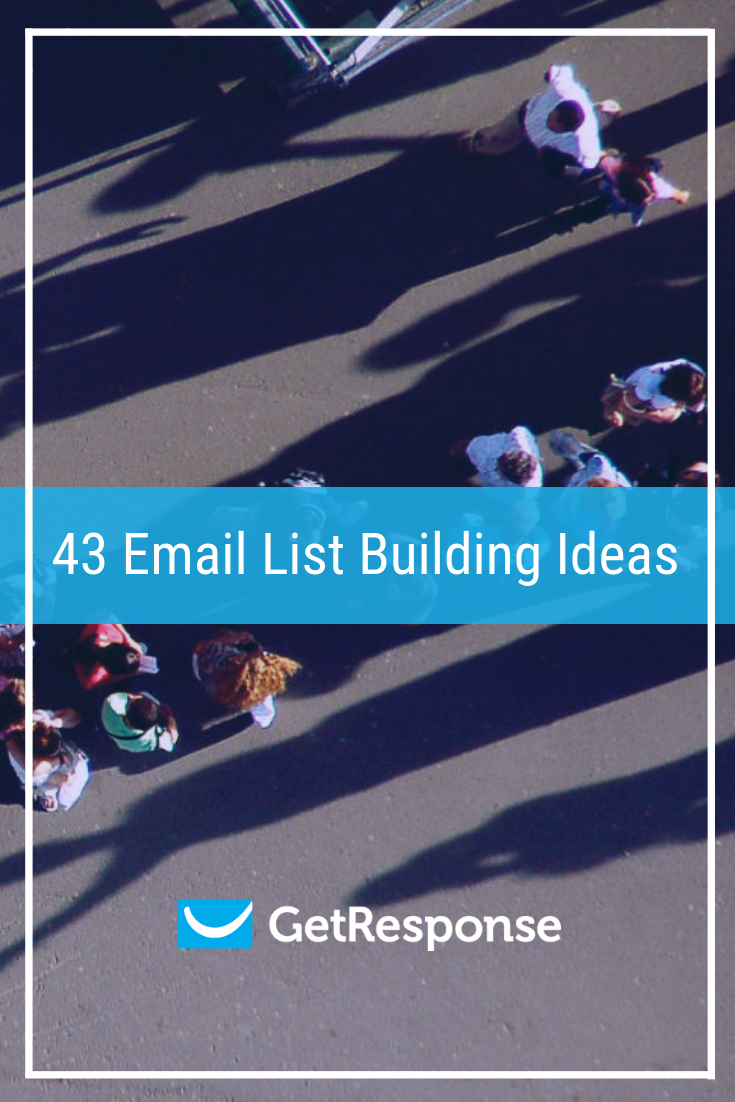 43 Email List Building Ideas [UPDATED].