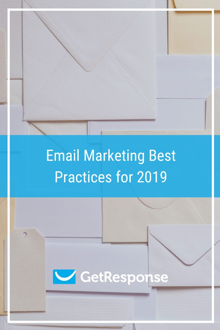 Email Marketing Best Practices for 2019.