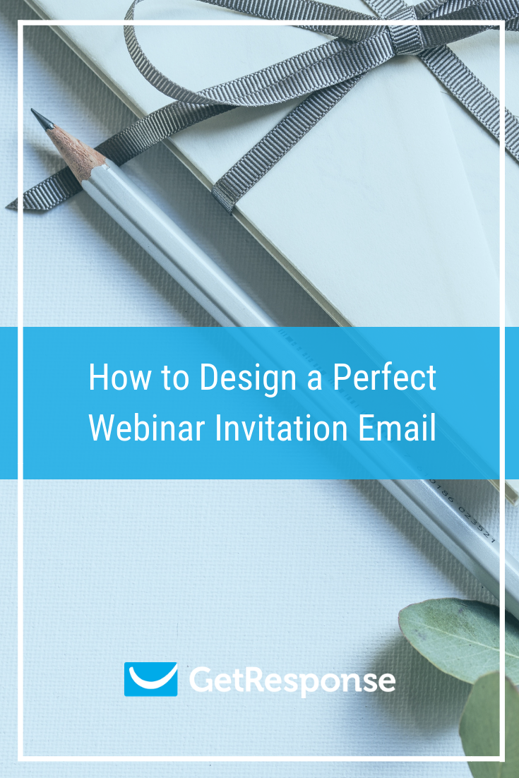 How to Design a Perfect Webinar Invitation Email