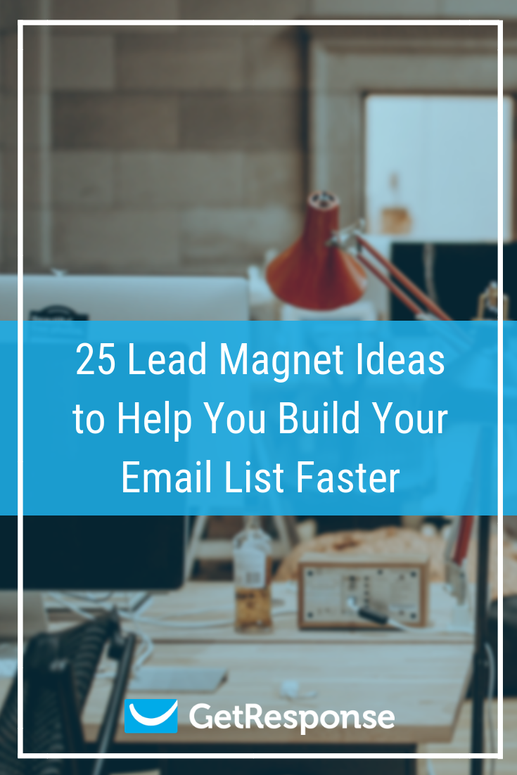 25 Lead Magnet Ideas to Help You Build Your Email List Faster (1).