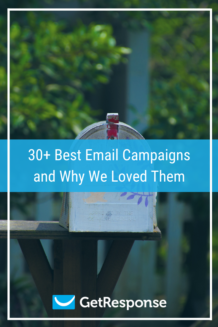 30+ Best Email Campaigns and Why We Loved Them.