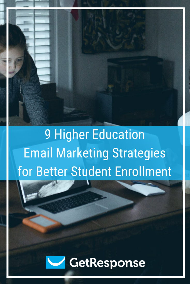 9 Higher Education Email Marketing Strategies for Better Student Enrollment (1)