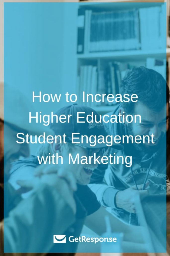 How to Increase Higher Education Student Engagement with Marketing