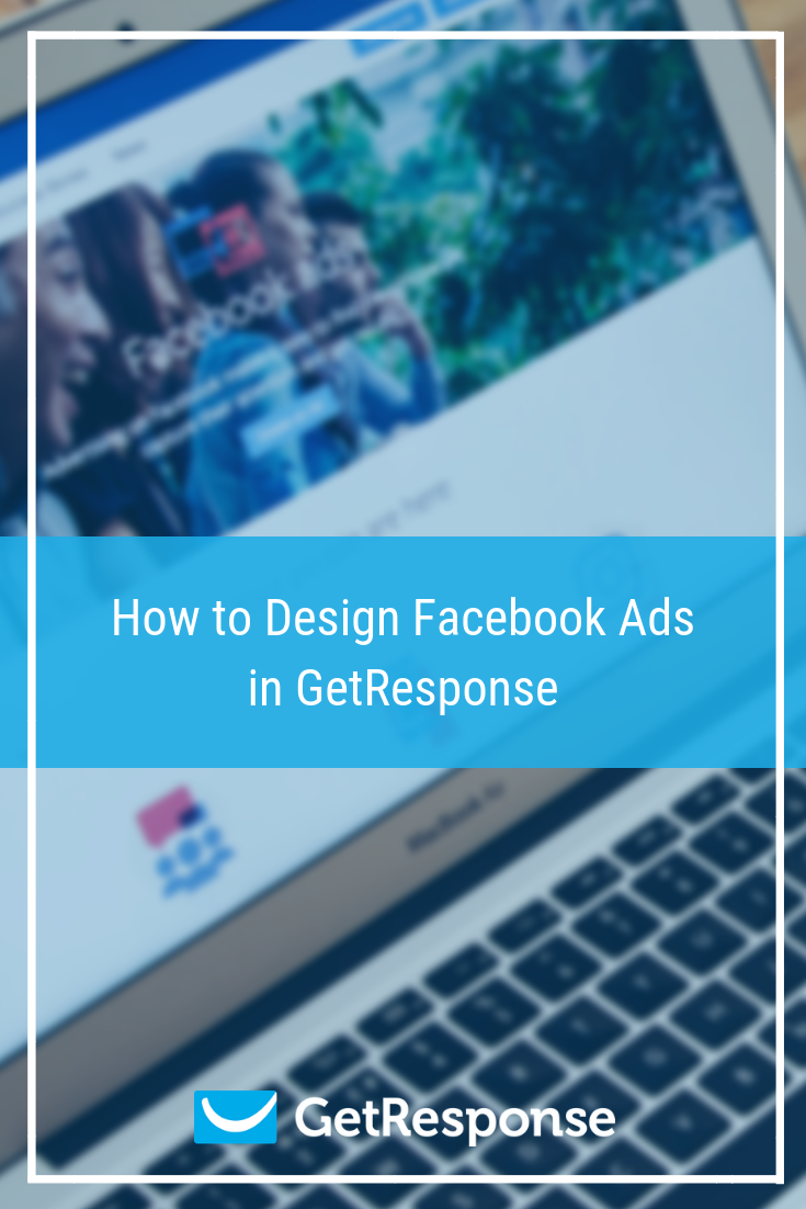 How to Design Facebook Ads in GetResponse