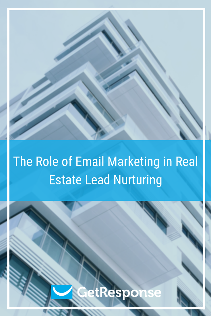 The Role of Email Marketing in Real Estate Lead Nurturing.