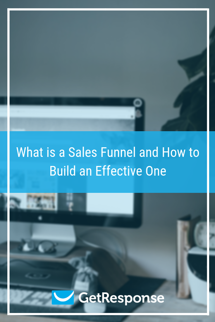 What is a Sales Funnel and How to Build an Effective One.