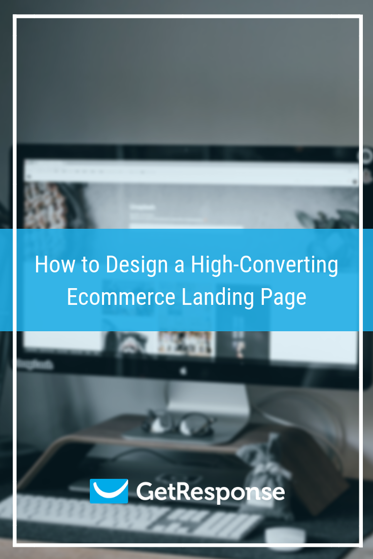 How to Design a High-Converting Ecommerce Landing Page.