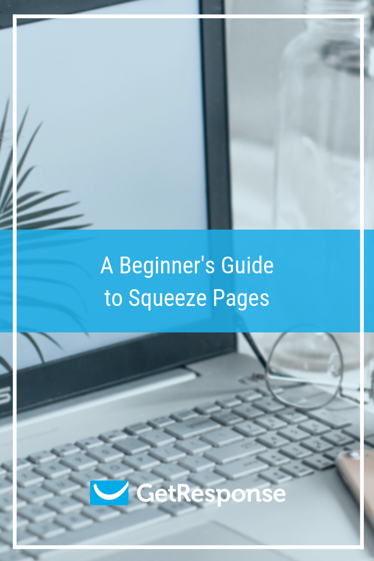 The Beginner's Guide to Squeeze Pages.