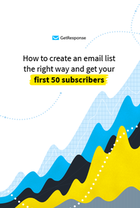How to Create an Email List the Right Way.