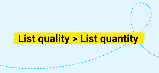 Email list quality vs email list quantity.